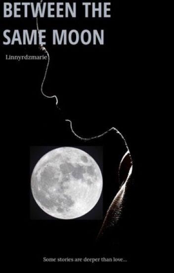 Between the same moon (Girl x Girl)