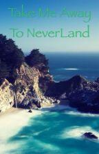 Take Me Away To NeverLand by jenni_benitez8