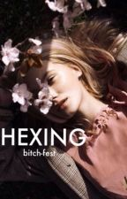 HEXING by bitch-fest
