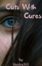 ✂Cuts with Cures by bluedog363