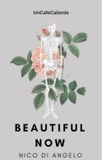Beautiful Now (Nico Di Angelo) EDITANDO. by UnCafeCaliente