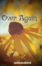 Over Again (One Direction Fan-Fiction) by ithinkitwentohohoh