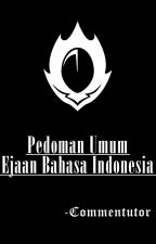 Pedoman Umum Ejaan Bahasa Indonesia by Commentutor