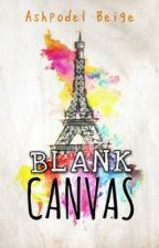 Blank Canvas. (#Wattys 2015) by vampdamp08