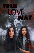 True Love Way - Camren by fifthwolfes