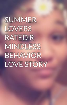 SUMMER LOVERS RATED R MINDLESS BEHAVIOR LOVE STORY