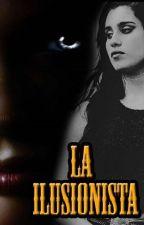 La Ilusionista (Lauren y tu) by CamLovato9