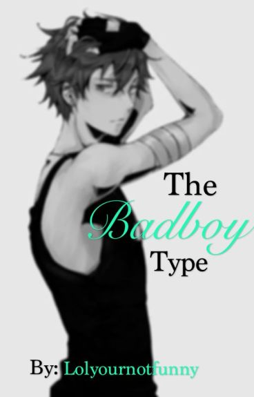 The Bad Boy Type (ON HOLD)
