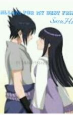 ✴Falling For My Best Friend {SasuHina}✴ by SasuHina_