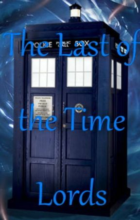 The Last of the Time Lords by maryjane7497