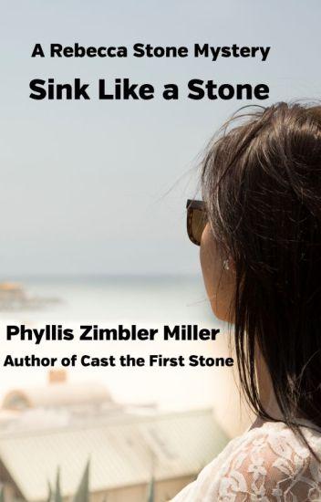 SINK LIKE A STONE: A REBECCA STONE MYSTERY