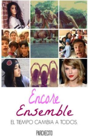 Encore Ensemble (EDITANDO)  by _OldMagconMemories_