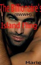 The Billionaire's Island Fling(BWWM) by MarieAScott