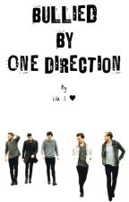 Bullied By One Direction by OLilaStoryO