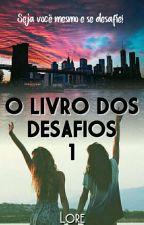 O Livro Dos Desafios by LorePCarvalho