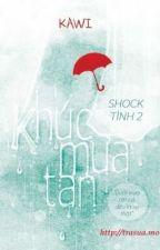 Khúc Mưa Tan (Shock Tình 2) - Kawi by doxuancanh