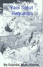 ~ Yaoi Smut Requests ~ by Suicidal_blue_cheese