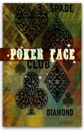 Poker Face *ON HOLD* by diajbdale
