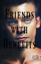 Friends with benefits.(H.S)  by Drogatadi1D