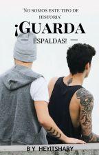 ¡Guarda espaldas! by Heyitshary
