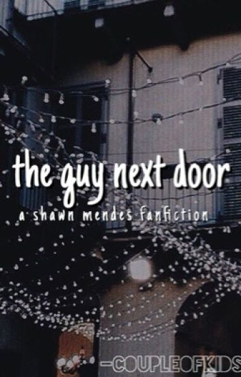 the guy next door; shawn mendes[1]