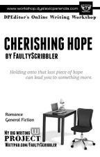 Cherishing Hope by faultyscribbler