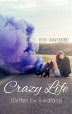 crazy life [On Editing] by jubaedahxox