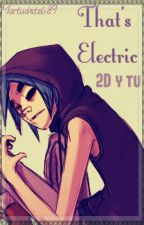 """That's Electric"" (2D y tu) - PAUSADA (Actualizaciones Y Otros) by justanindiegirl_"
