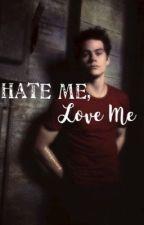 Hate Me, Love Me by teenagexnerd