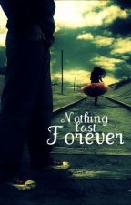 Nothing Last Forever by CompletelyDistracted