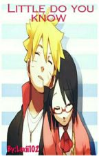 Little do you know ( Boruto & Sarada) by Lexii102