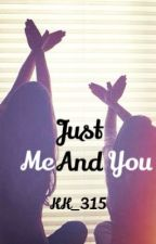 Just Me & You by KK_315