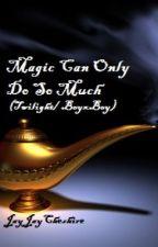 Magic Can Only Do So Much (Twilight/ BoyxBoy) by JayJayCheshire