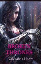 Broken Thrones (Broken Thrones #1) by Valeratris