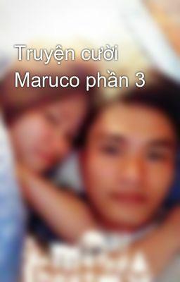 Đọc truyện Truyện cười Maruco phần 3
