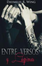Entre Versos y Lágrimas © by DaymelisRWing