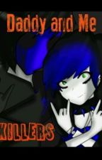My daddy and me...  killers! (EJ's daughter) by Kit-Kat0311