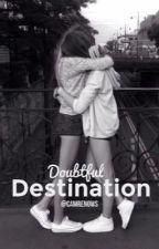 Doubtful Destination [Camren] by camrenows