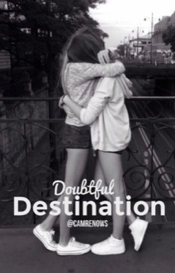 Doubtful Destination [Camren]