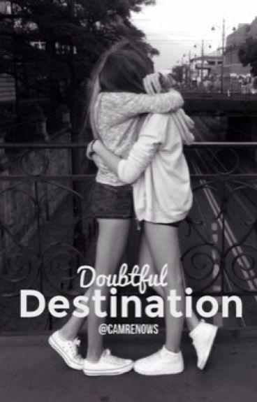 Doubtful Destination [Camren]