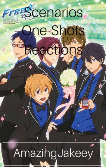 Free! Scenarios/One-Shots/Reactions