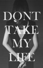 Don't Take My Life (Sehun Fanfiction) by deczyrrahma
