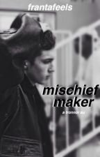 mischief maker • a tronnor au ✔️ by frantafeels
