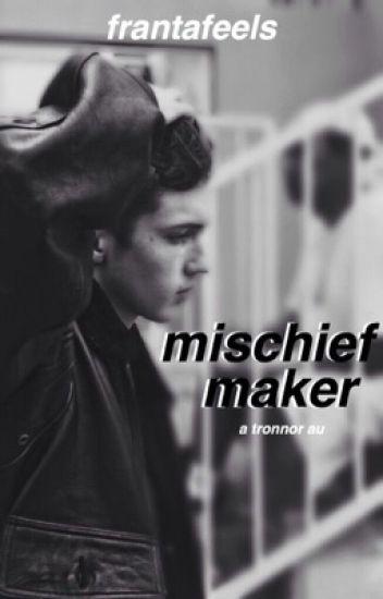 mischief maker • a tronnor au ✔️