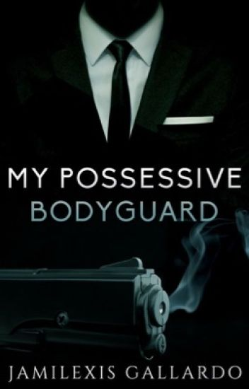 MY POSSESSIVE BODYGUARD [COLLINS #2] NOW PUBLISHED** - Jami