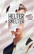 HELTER SKELTER by wildblackrose