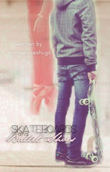 Skateboards and Ballet Shoes by monnieloveshugs