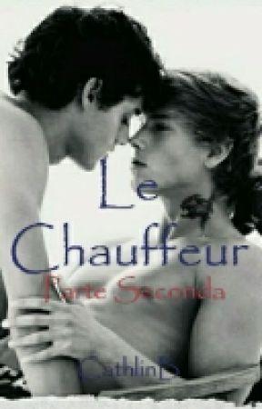Le Chauffeur  - Parte Seconda - by CathlinB