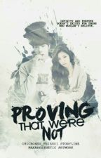 [Book 2] Proving that We're Not (Completed) by Chicbones_Fries01
