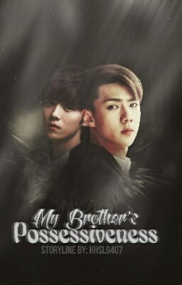 My Brother's Possessiveness [HunHan] BxB
